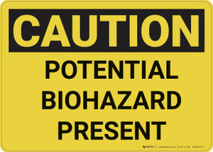 Caution: Potential Biohazard Presenet - Wall Sign