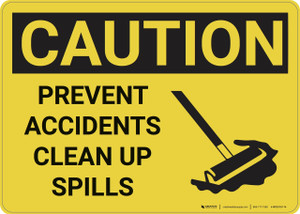 Caution: Prevent Accidents Clean up Spills - Wall Sign