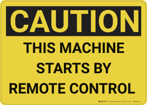 Caution: Remote Control Starts Machine - Wall Sign