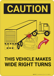 Caution: Vehicle Makes Wide Right Turns - Wall Sign