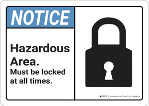 Notice: Hazardous Area Must Be Locked ANSI - Wall Sign