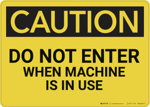 Caution: Do Not Enter When Machine In Use - Wall Sign