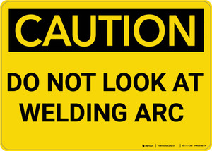 Caution: Do Not Look At Welding Arc - Wall Sign
