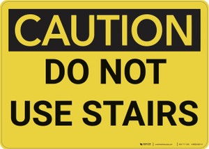 Caution: Do Not Use Stairs - Wall Sign