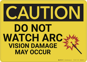 Caution: Do Not Watch Arc Vision Damage May Occur - Wall Sign