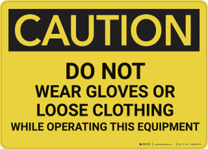 Caution: Do Not Wear Gloves Or Loose Clothing - Wall Sign