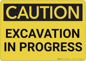 Caution: Excavation In Progress - Wall Sign