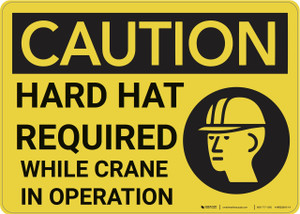 Caution: Hard Hat Required While Crane In Operation - Wall Sign