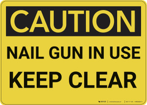 Caution: Nail Gun In Use Keep Clear - Wall Sign