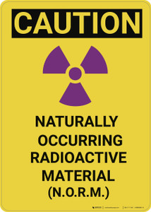 Caution: Naturally Occurring Radioactive Material Vertical - Wall Sign