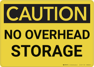 Caution: No Overhead Storage - Wall Sign