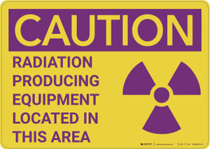 Caution: Radiation Producing Equipment - Wall Sign