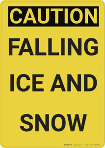 Caution: Snow Caution Falling Ice And Snow - Wall Sign