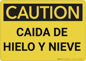 Caution: Caution Falling Ice Snow Spanish - Wall Sign