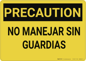Caution: Do Not Operate Without Guards Spanish - Wall Sign