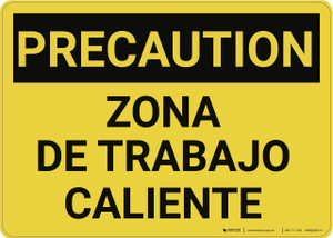 Caution: Hot Work Area Spanish - Wall Sign