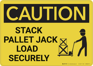 Caution: Stack Pallet Jack Load Securely With Graphic - Wall Sign