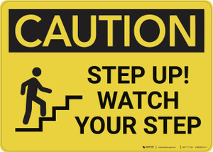 Caution: Step Up Watch Your Step - Wall Sign