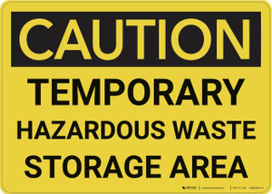 Caution: Temporary Hazardous Waste Storage Area - Wall Sign