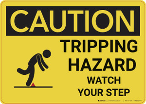 Caution: Tripping Hazard Watch Your Step - Wall Sign