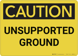 Caution: Unsupported Ground - Wall Sign