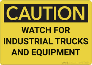 Caution: Watch For Industrial Trucks And Equipment - Wall Sign