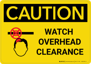 Caution: Watch Overhead Clearance - Wall Sign
