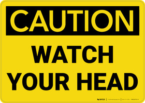 Caution: Watch Your Head - Wall Sign