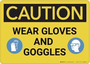 Caution: Wear Gloves And Goggles - Wall Sign