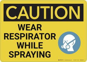 Caution: Wear Respirator While Spraying - Wall Sign