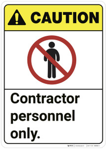 Caution: Contractor Personnel Only ANSI - Wall Sign