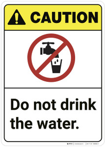 Caution: Do Not Drink The Water ANSI - Wall Sign