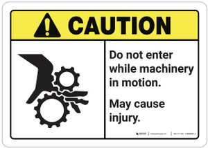 Caution: Do Not Enter While Machinery In Motion ANSI - Wall Sign