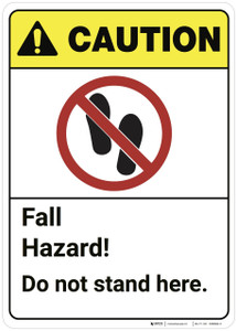 Caution: Fall Hazard Do Not Stand Here ANSI - Wall Sign