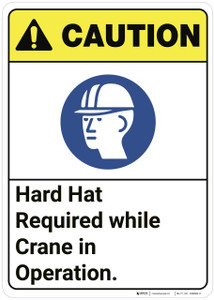 Caution: Hard Hat Required While Crane In Operation ANSI - Wall Sign
