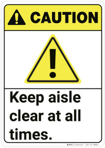 Caution: Keep Aisle Clear At All Times ANSI - Wall Sign