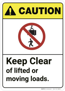Caution: Keep Clear Of Lifted Or Moving Loads ANSI - Wall Sign