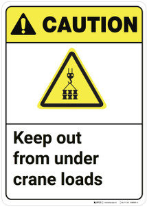 Caution: Keep Out From Under Crane Loads ANSI - Wall Sign