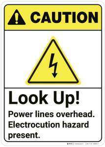 Caution: Look Up Power Lines Overhead ANSI - Wall Sign