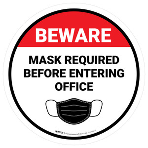 Beware: Mask Required Before Entering Office - Floor Sign
