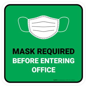 Mask Required Before Entering Office Green Square - Floor Sign