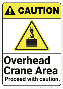 Caution: Overhead Crane Area Proceed With Caution ANSI - Wall Sign