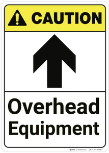 Caution: Overhead Equipment With Up Arrow ANSI - Wall Sign