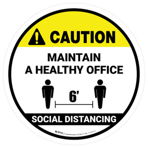 Caution: Social Distancing Maintain A Healthy Office - Floor Sign