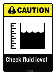 Caution: Check Fluid Level with Icon Portrait - Wall Sign