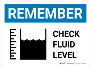 Remember: Check Fluid Level with Icon Landscape - Wall Sign