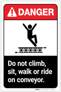 Danger: Do Not Climb, Sit, Walk, or Ride On Conveyor ANSI Portrait - Label