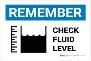 Remember: Check Fluid Level with Icon Landscape - Label