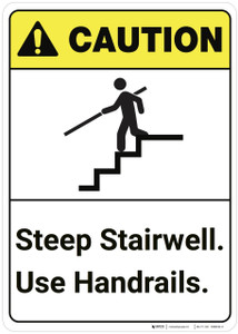 Caution: Steep Stairwell Use Handrails ANSI - Wall Sign