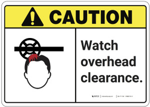 Caution: Watch Overhead Clearance ANSI - Wall Sign
